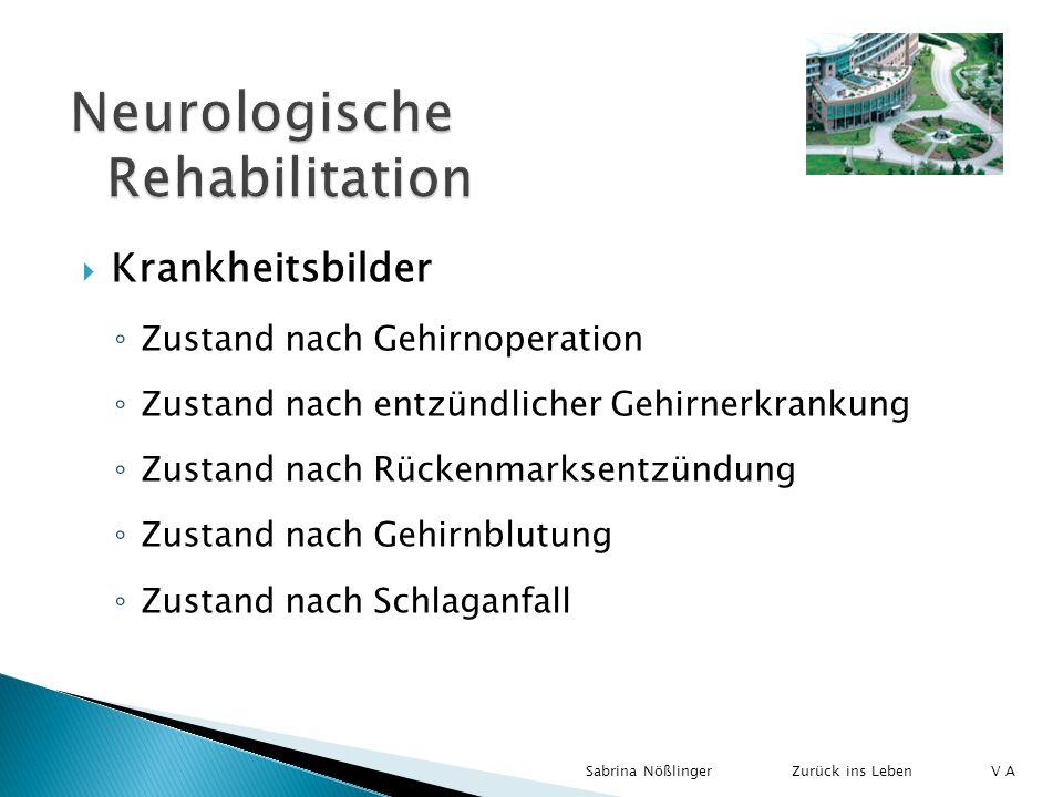 Krankheitsbilder Zustand nach Gehirnoperation Zustand nach entzündlicher Gehirnerkrankung Zustand nach Rückenmarksentzündung Zustand nach Gehirnblutun