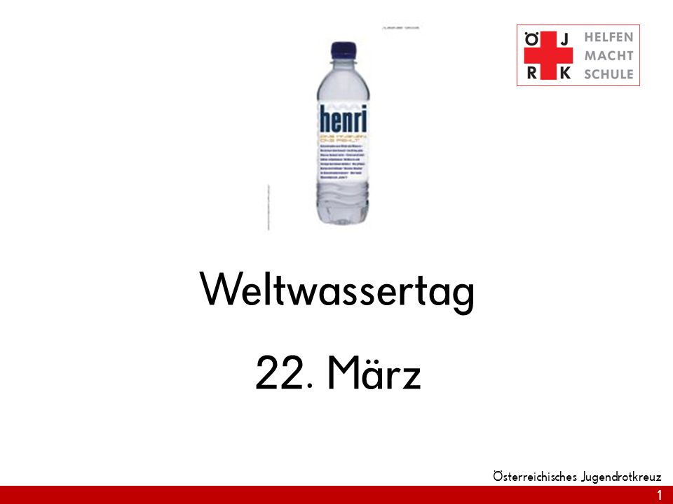 1 Österreichisches Jugendrotkreuz Weltwassertag 22. März