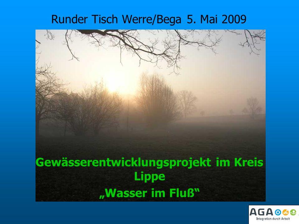 Runder Tisch Werre/Bega 5. Mai 2009 Gewässerentwicklungsprojekt im Kreis Lippe Wasser im Fluß