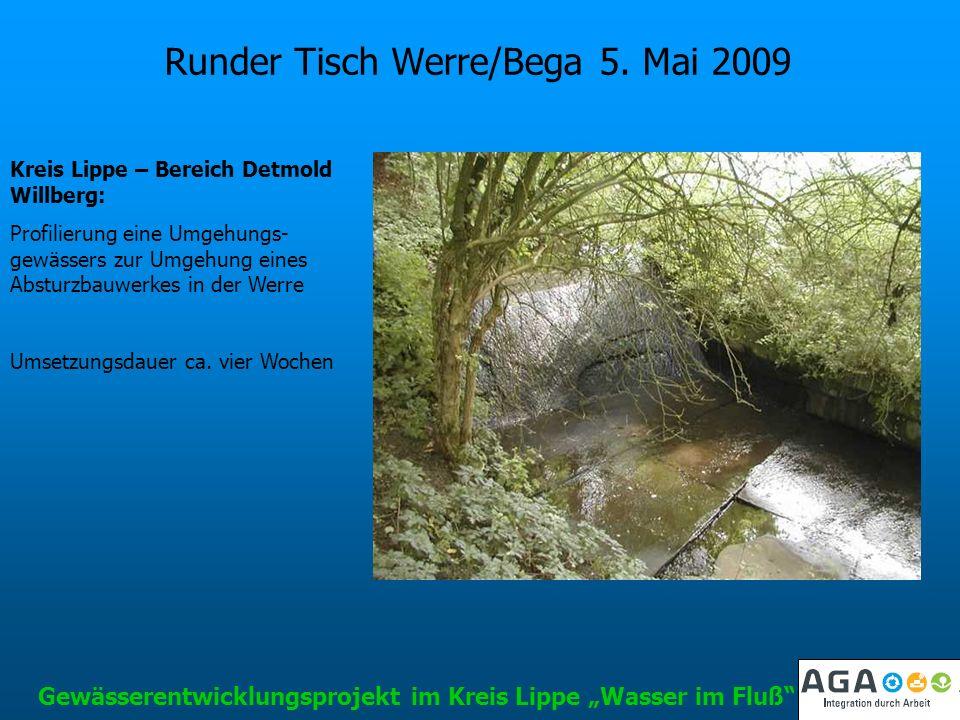 Runder Tisch Werre/Bega 5. Mai 2009 Gewässerentwicklungsprojekt im Kreis Lippe Wasser im Fluß Kreis Lippe – Bereich Detmold Willberg: Profilierung ein
