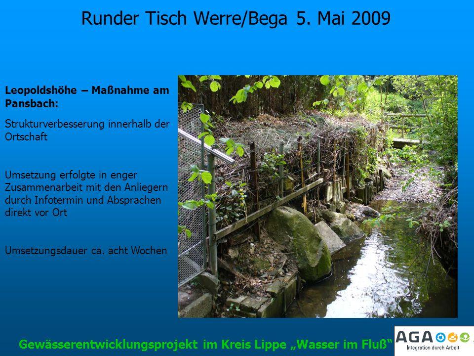 Runder Tisch Werre/Bega 5. Mai 2009 Gewässerentwicklungsprojekt im Kreis Lippe Wasser im Fluß Leopoldshöhe – Maßnahme am Pansbach: S trukturverbesseru