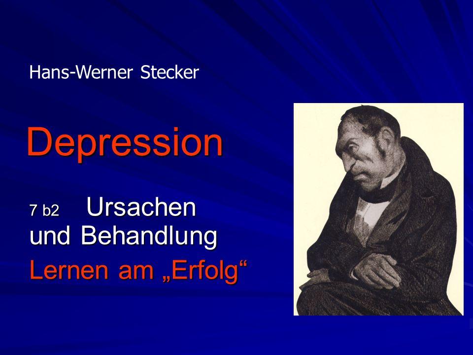 Depression 7 b2 Ursachen und Behandlung Lernen am Erfolg Hans-Werner Stecker