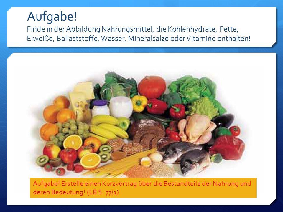 Nährstoffe und ihre Bedeutung Energiegewinnung ungesättigt Fettsäuren wichtig gegen Infektionen und Wachstumsstörungen Fett Stärke und Zucker Energiegewinnung Kohlenhydrate Aufbau und Erhaltung von Zellen, Geweben und Organen müssen täglich mit der Nahrung aufgenommen werden Eiweiße