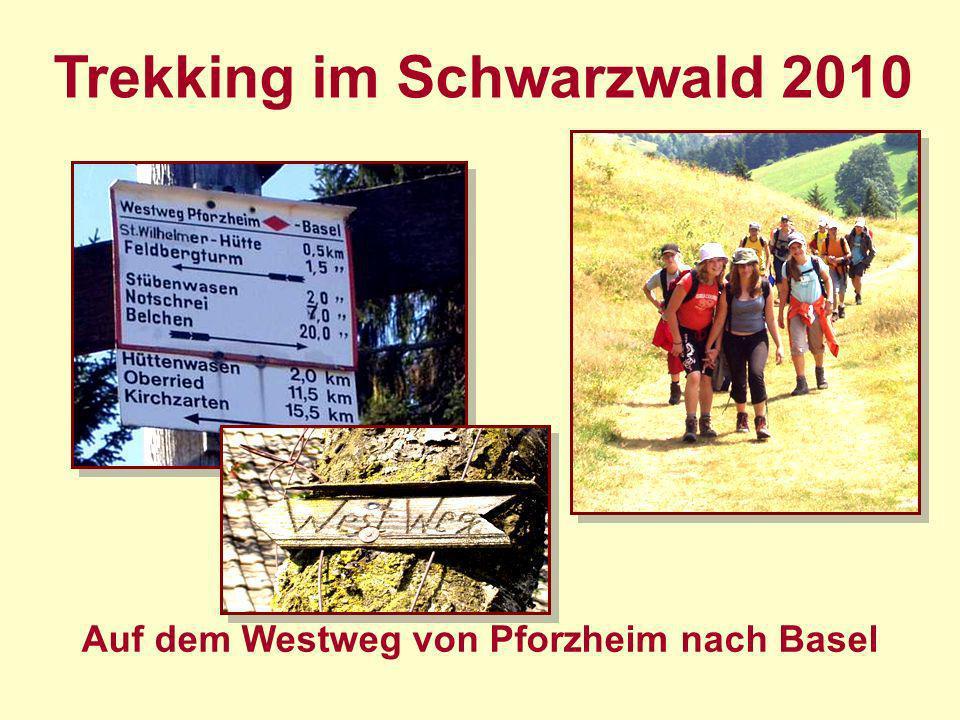 Auf dem Westweg von Pforzheim nach Basel Inhalt der Präsentation Projektverlauf Pädagogischer Hintergrund Ziele des Trekkingprojektes