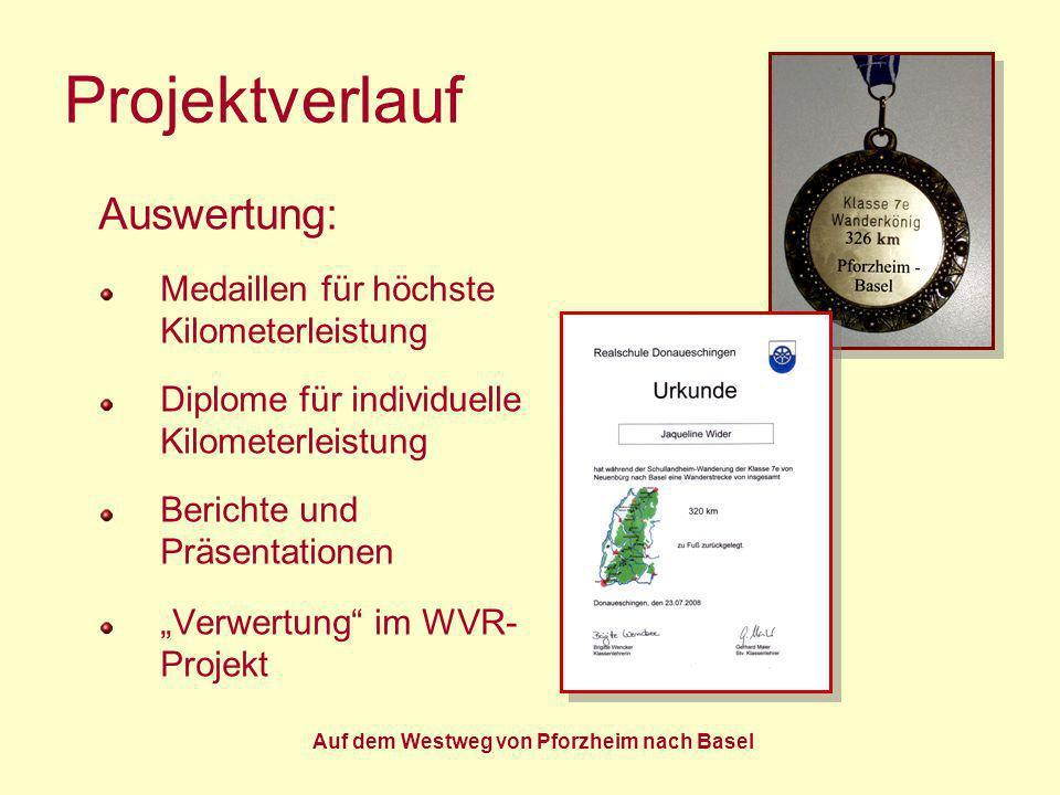 Auf dem Westweg von Pforzheim nach Basel Projektverlauf Auswertung: Medaillen für höchste Kilometerleistung Diplome für individuelle Kilometerleistung