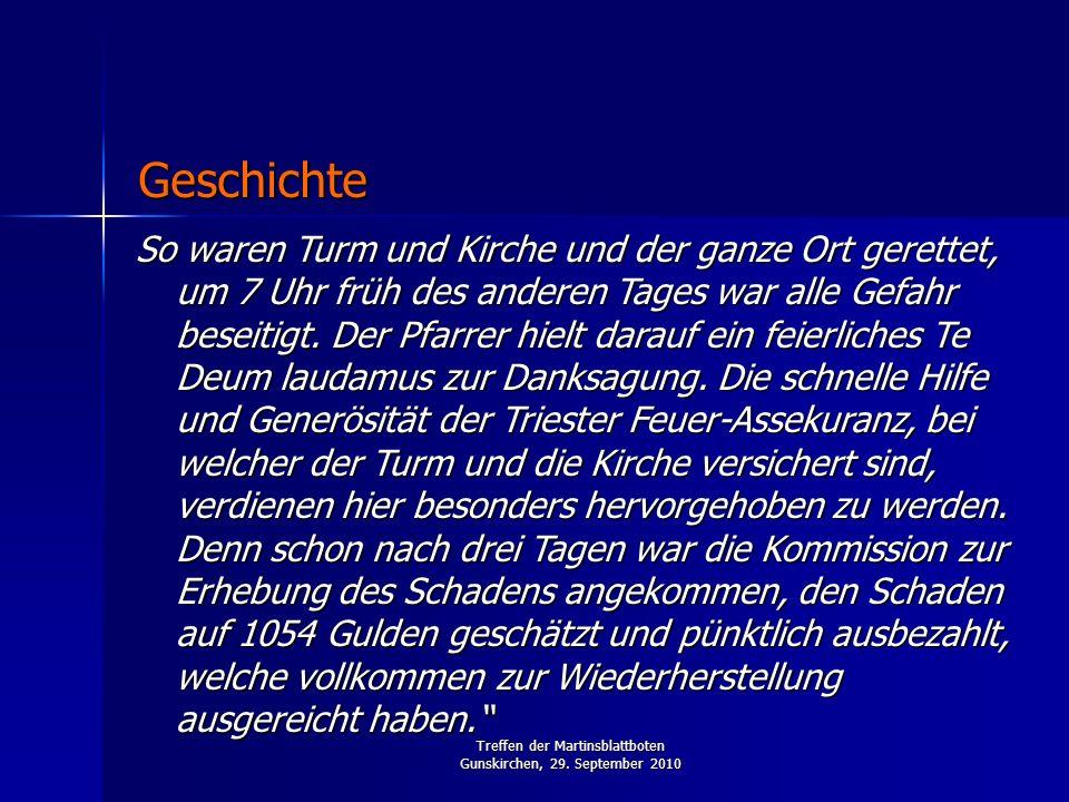 Treffen der Martinsblattboten Gunskirchen, 29. September 2010 So waren Turm und Kirche und der ganze Ort gerettet, um 7 Uhr früh des anderen Tages war