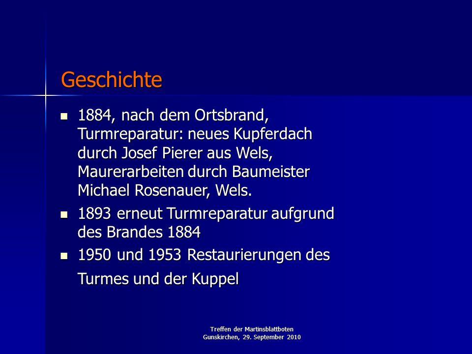 Treffen der Martinsblattboten Gunskirchen, 29. September 2010 1884, nach dem Ortsbrand, Turmreparatur: neues Kupferdach durch Josef Pierer aus Wels, M