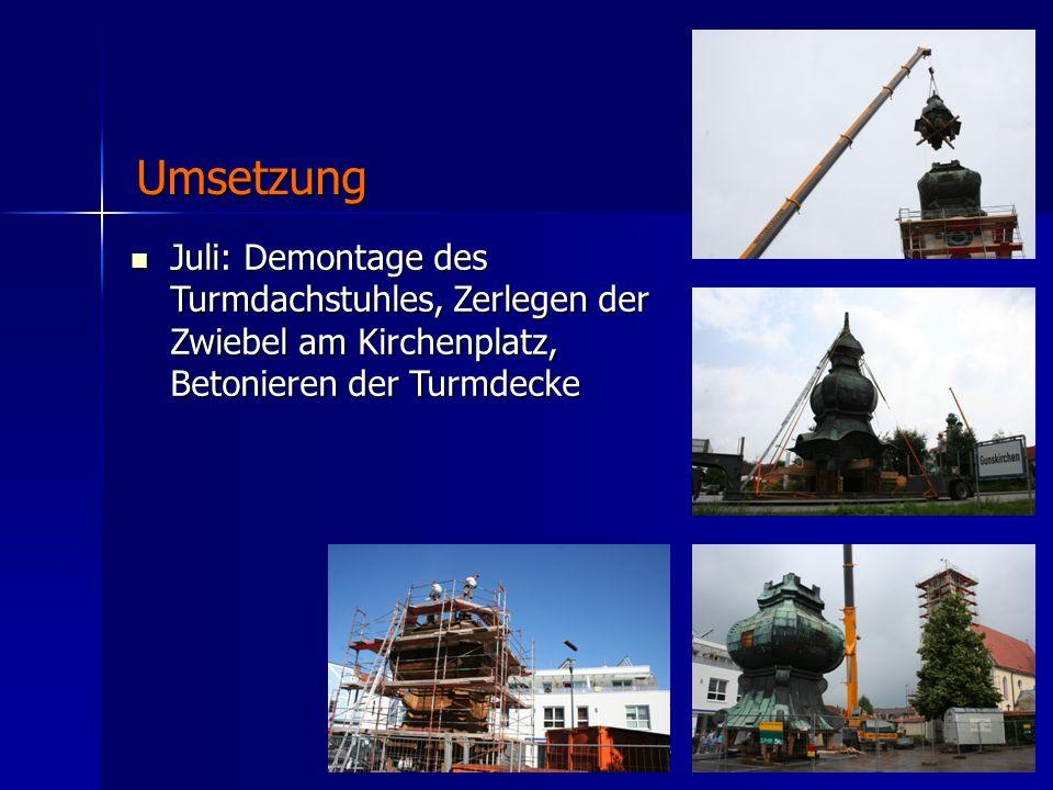 Treffen der Martinsblattboten Gunskirchen, 28. September 2010 Juli: Demontage des Turmdachstuhles, Zerlegen der Zwiebel am Kirchenplatz, Betonieren de