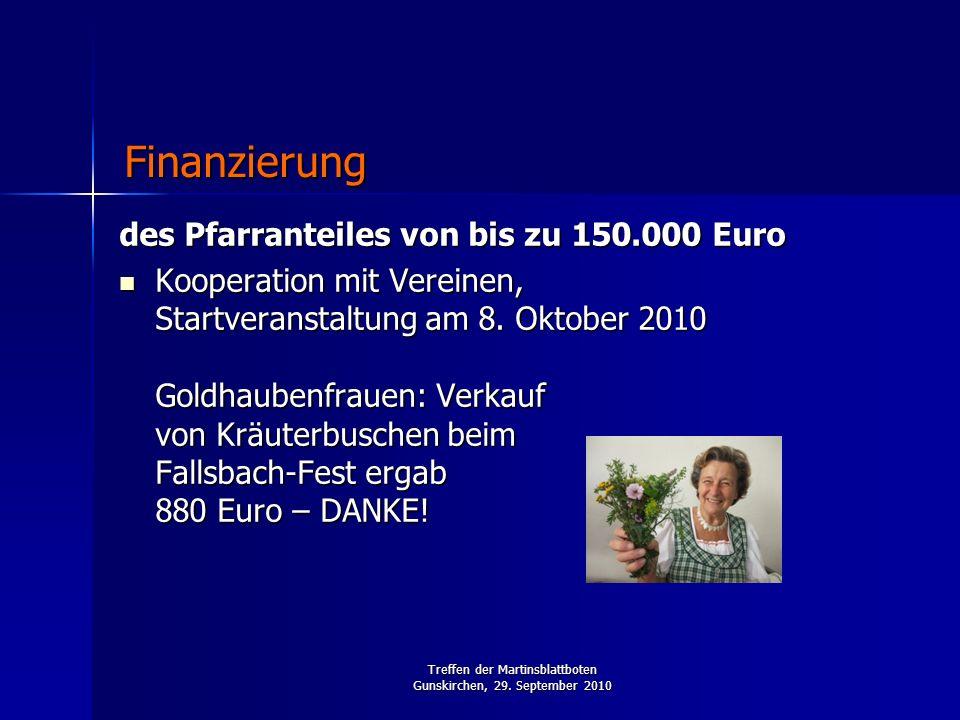 Treffen der Martinsblattboten Gunskirchen, 29. September 2010 des Pfarranteiles von bis zu 150.000 Euro Kooperation mit Vereinen, Startveranstaltung a