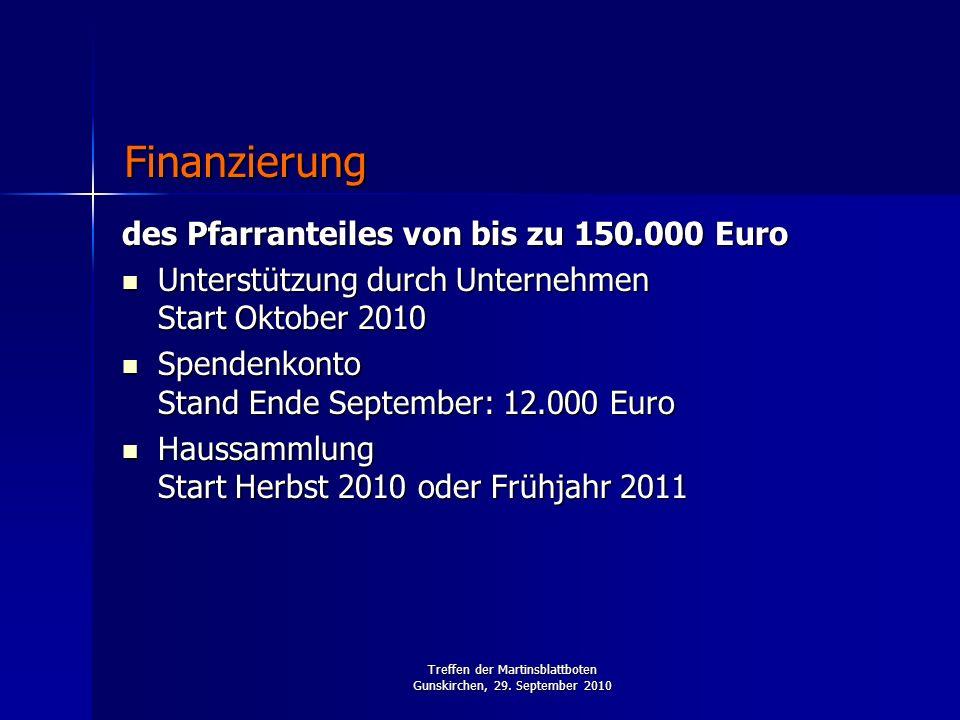 Treffen der Martinsblattboten Gunskirchen, 29. September 2010 des Pfarranteiles von bis zu 150.000 Euro Unterstützung durch Unternehmen Start Oktober