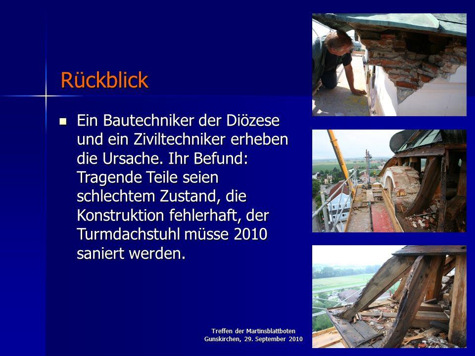 Treffen der Martinsblattboten Gunskirchen, 29. September 2010 Ein Bautechniker der Diözese und ein Ziviltechniker erheben die Ursache. Ihr Befund: Tra