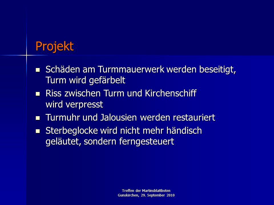 Treffen der Martinsblattboten Gunskirchen, 29. September 2010 Schäden am Turmmauerwerk werden beseitigt, Turm wird gefärbelt Schäden am Turmmauerwerk