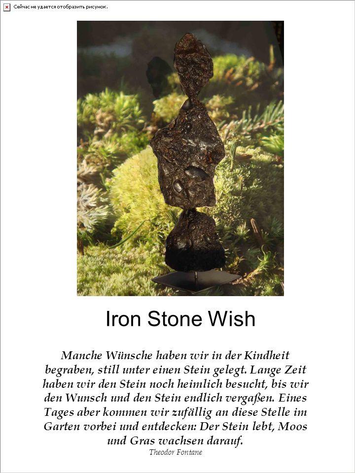 Iron Stone Wish Manche Wünsche haben wir in der Kindheit begraben, still unter einen Stein gelegt.