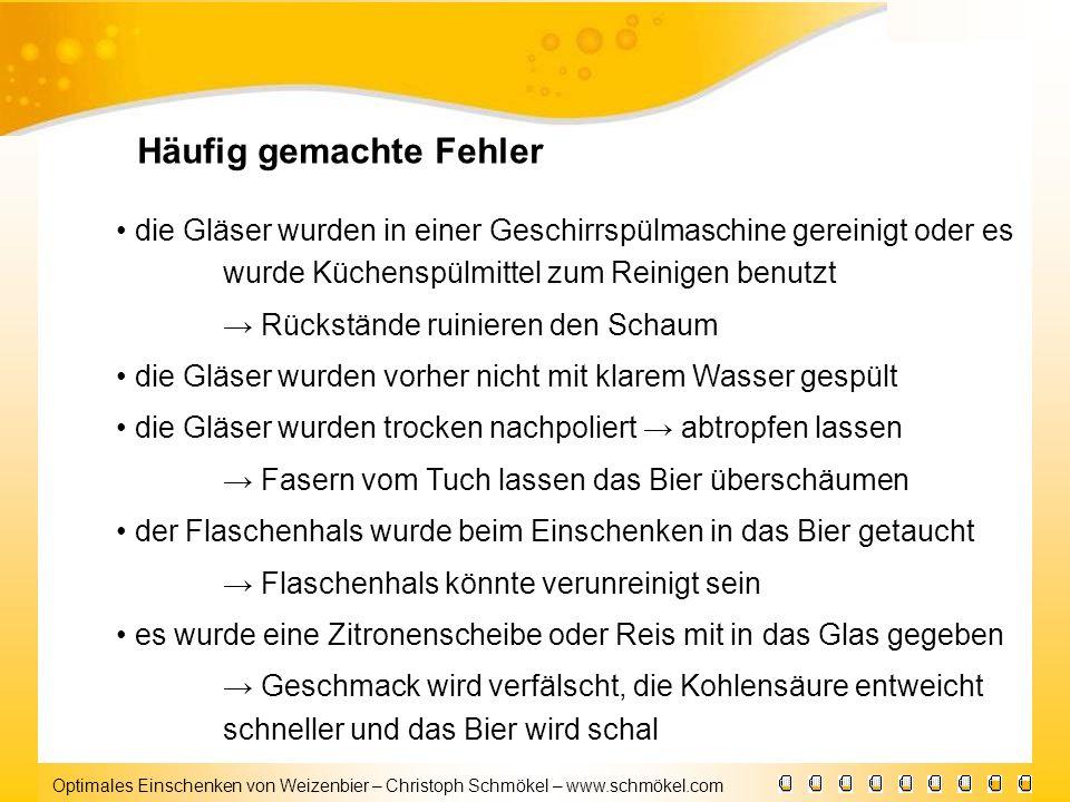 Optimales Einschenken von Weizenbier – Christoph Schmökel – www.schmökel.com die Gläser wurden in einer Geschirrspülmaschine gereinigt oder es wurde K