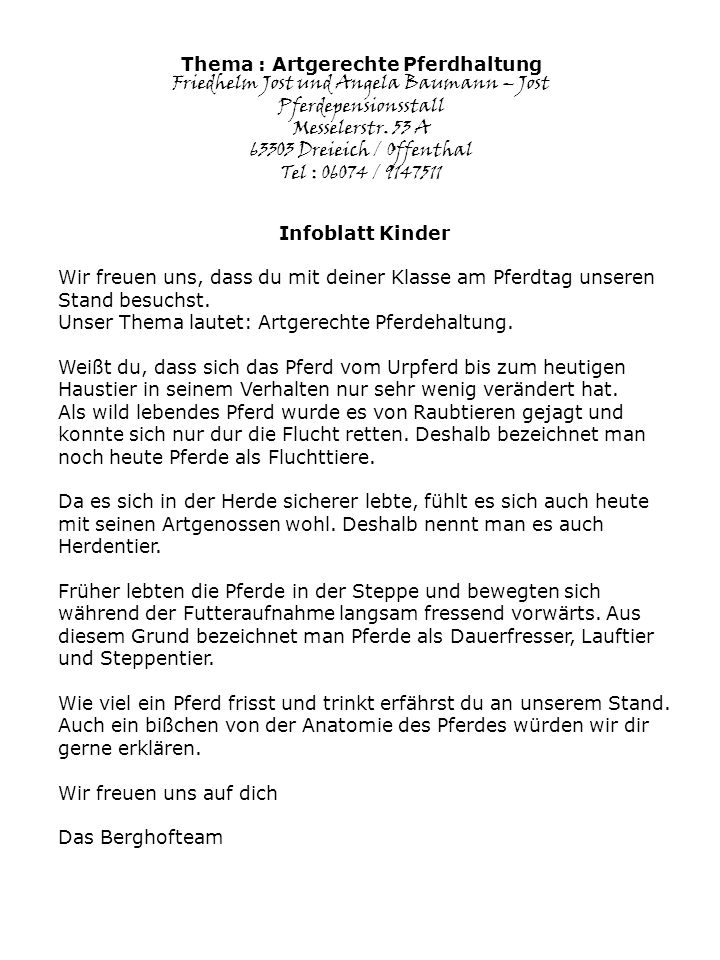 Thema : Artgerechte Pferdhaltung Friedhelm Jost und Angela Baumann – Jost Pferdepensionsstall Messelerstr. 53 A 63303 Dreieich / Offenthal Tel : 06074