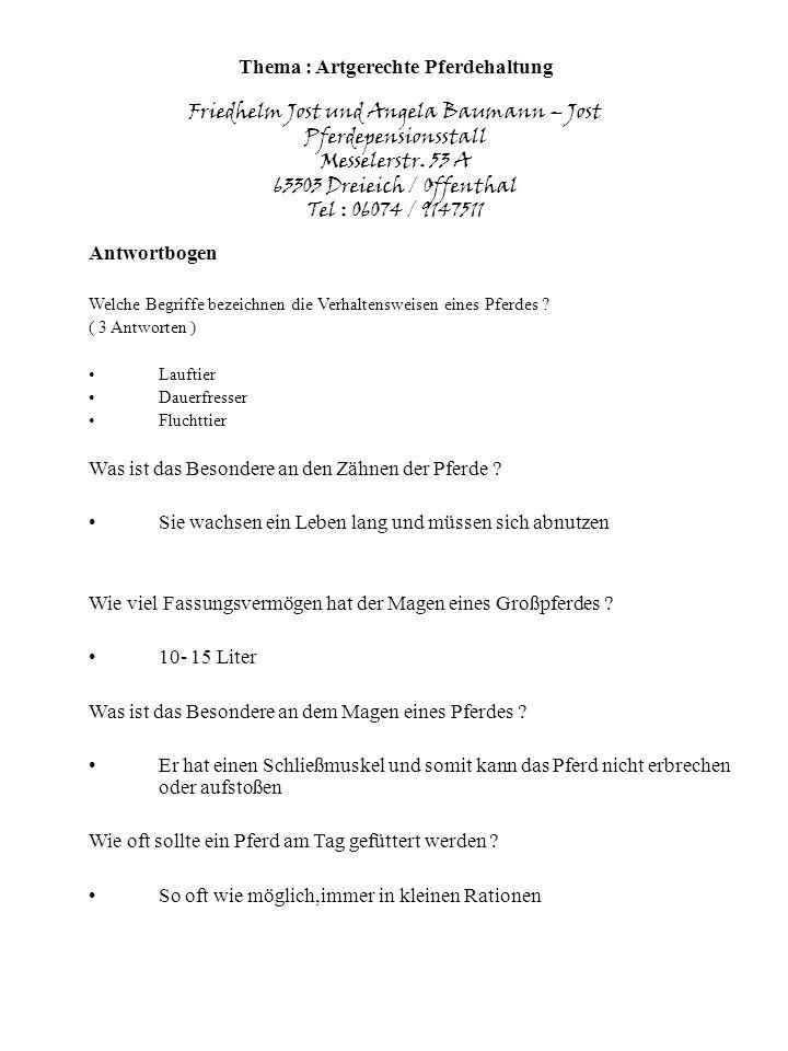 Thema : Artgerechte Pferdehaltung Friedhelm Jost und Angela Baumann – Jost Pferdepensionsstall Messelerstr. 53 A 63303 Dreieich / Offenthal Tel : 0607