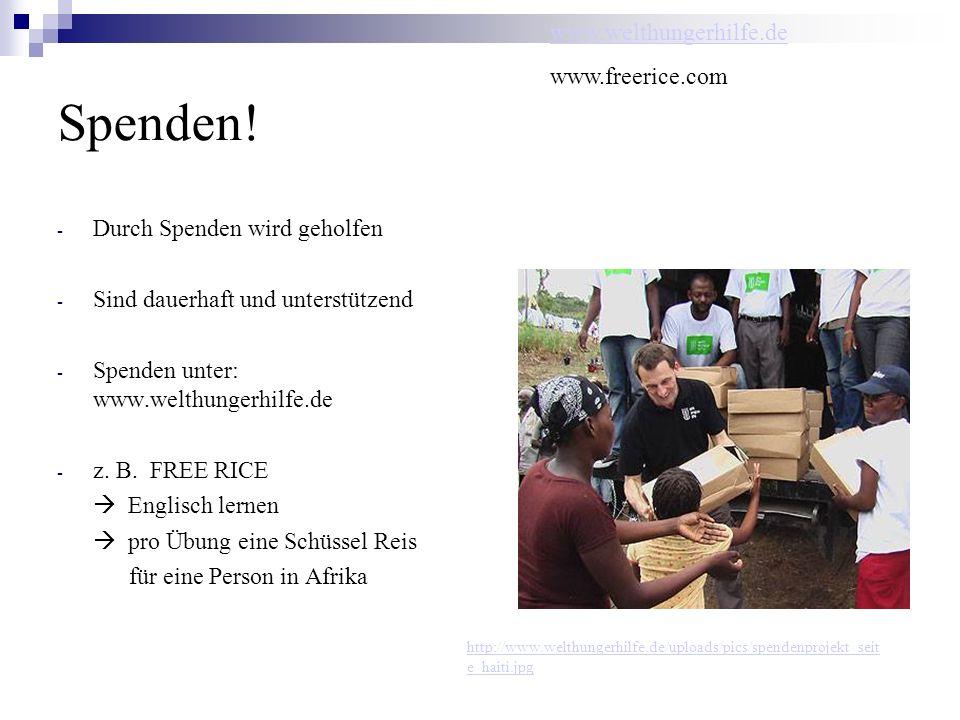 Spenden! - Durch Spenden wird geholfen - Sind dauerhaft und unterstützend - Spenden unter: www.welthungerhilfe.de - z. B. FREE RICE Englisch lernen pr