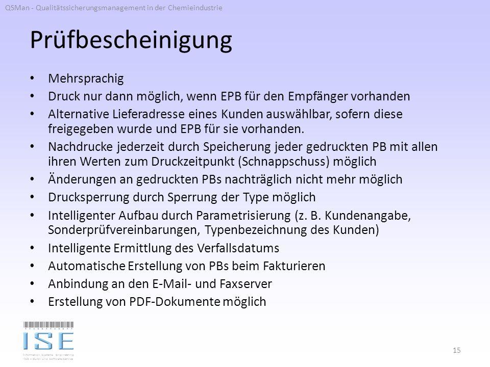 Information Systems Engineering ISE – Büro- und Software-Service Prüfbescheinigung Mehrsprachig Druck nur dann möglich, wenn EPB für den Empfänger vorhanden Alternative Lieferadresse eines Kunden auswählbar, sofern diese freigegeben wurde und EPB für sie vorhanden.