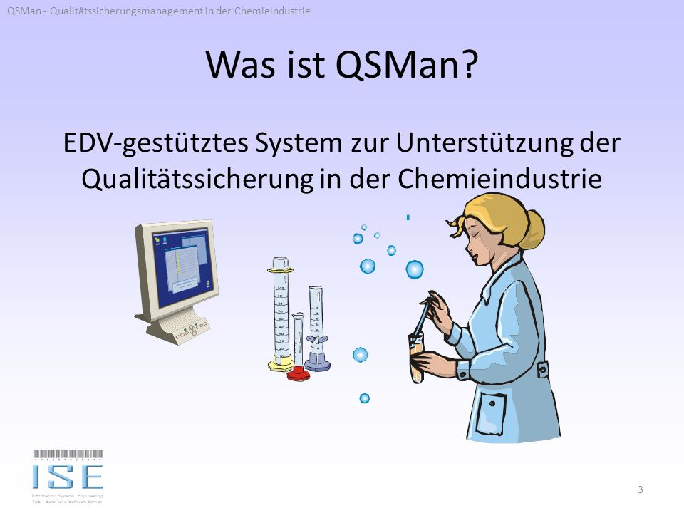 Information Systems Engineering ISE – Büro- und Software-Service Was ist QSMan.