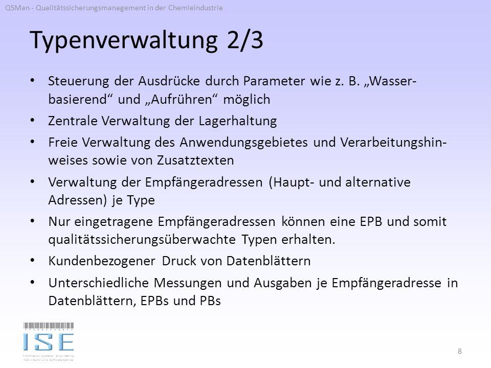 Information Systems Engineering ISE – Büro- und Software-Service Typenverwaltung 2/3 Steuerung der Ausdrücke durch Parameter wie z.