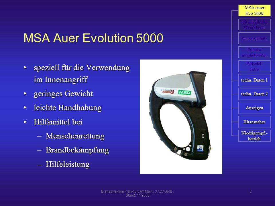Branddirektion Frankfurt am Main / 37.23 Groß / Stand: 11/2003 2 MSA Auer Evolution 5000 speziell für die Verwendung im Innenangriffspeziell für die V