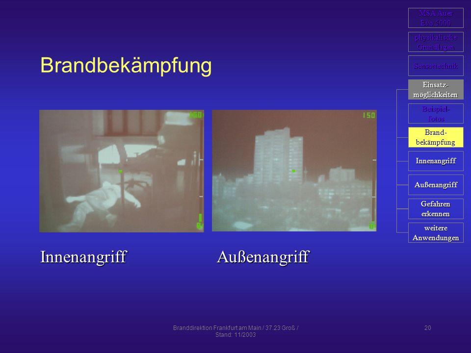 Branddirektion Frankfurt am Main / 37.23 Groß / Stand: 11/2003 20 Brandbekämpfung InnenangriffAußenangriff MSA Auer MSA Auer Evo 5000 Evo 5000 physika