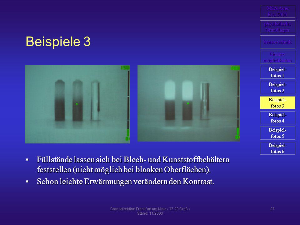 Branddirektion Frankfurt am Main / 37.23 Groß / Stand: 11/2003 27 Beispiele 3 Füllstände lassen sich bei Blech- und Kunststoffbehältern feststellen (n