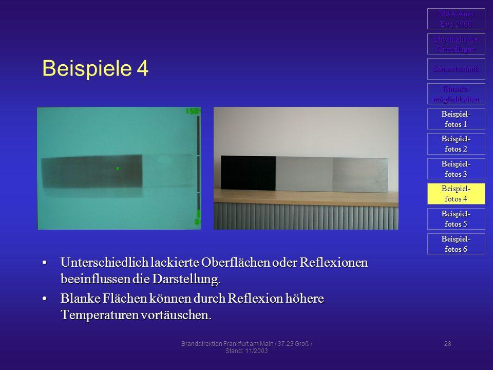 Branddirektion Frankfurt am Main / 37.23 Groß / Stand: 11/2003 28 Beispiele 4 Unterschiedlich lackierte Oberflächen oder Reflexionen beeinflussen die
