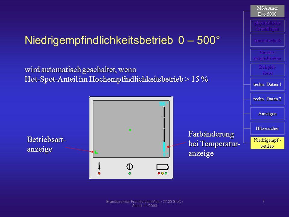 Branddirektion Frankfurt am Main / 37.23 Groß / Stand: 11/2003 7 Farbänderung bei Temperatur- anzeige Betriebsart-anzeige wird automatisch geschaltet,