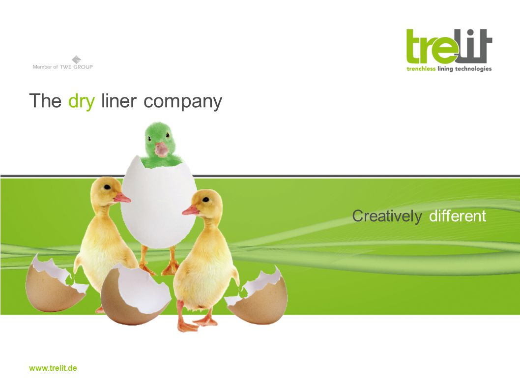 www.trelit.de The dry liner company Creatively different