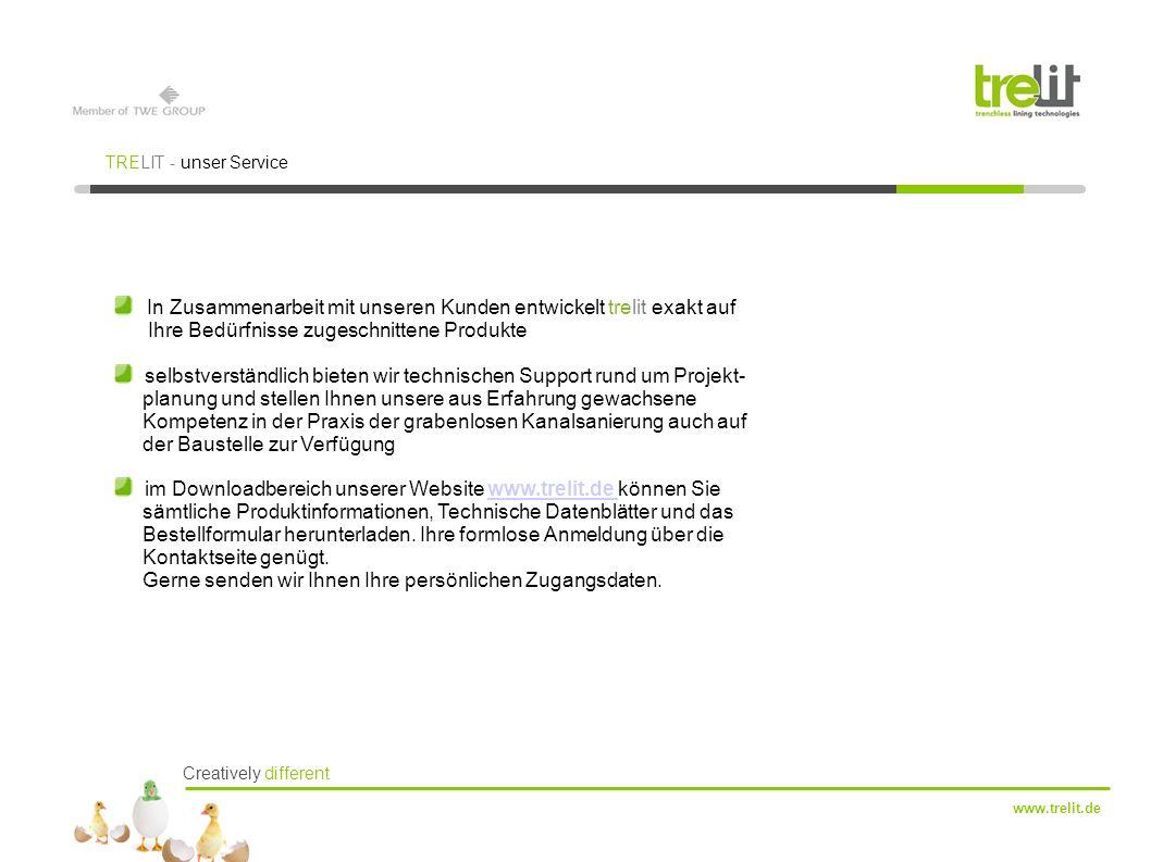 Creatively different www.trelit.de TRELIT - unser Service In Zusammenarbeit mit unseren Kunden entwickelt trelit exakt auf Ihre Bedürfnisse zugeschnit