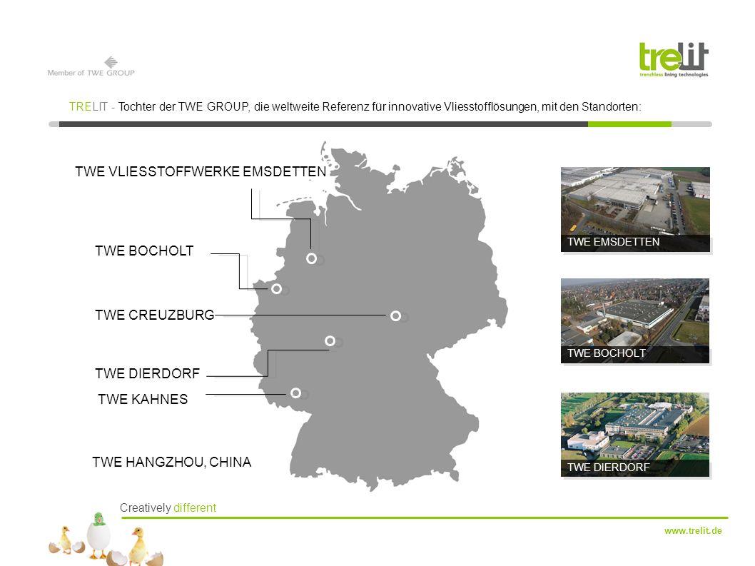 Creatively different www.trelit.de TWE VLIESSTOFFWERKE EMSDETTEN TWE BOCHOLT TWE CREUZBURG TWE DIERDORF TWE EMSDETTEN TWE BOCHOLT TWE DIERDORF TRELIT - Tochter der TWE GROUP, die weltweite Referenz für innovative Vliesstofflösungen, mit den Standorten: TWE KAHNES TWE HANGZHOU, CHINA