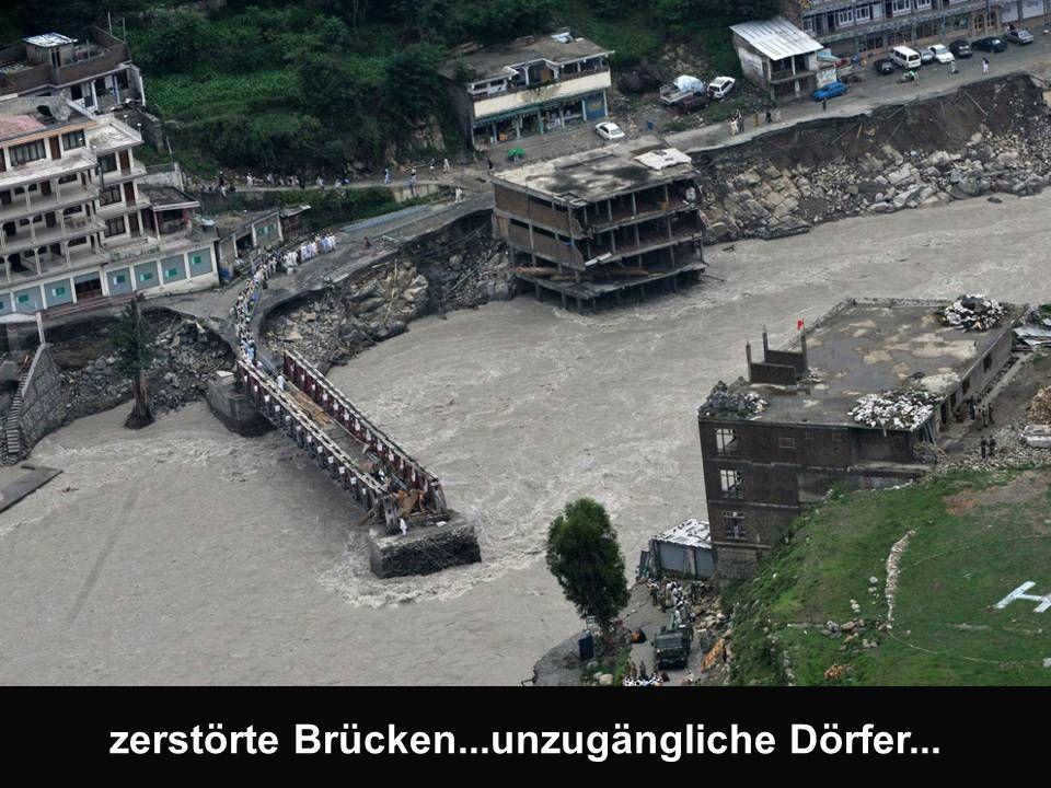 zerstörte Brücken...unzugängliche Dörfer...