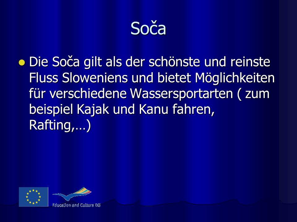 Soča Die Soča gilt als der schönste und reinste Fluss Sloweniens und bietet Möglichkeiten für verschiedene Wassersportarten ( zum beispiel Kajak und K