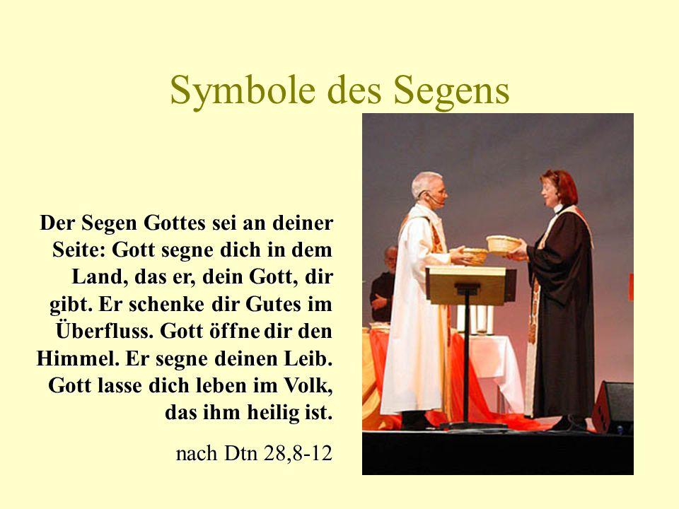 Symbole des Segens Gott segne dich: Gesegnet sei die Frucht deiner Arbeit und gesegnet sei, was dich nährt. Gesegnet seist du, wenn du ausziehst und g
