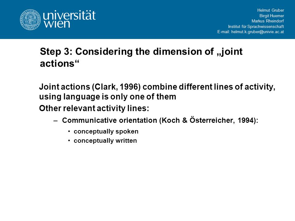 Helmut Gruber Birgit Huemer Markus Rheindorf Institut für Sprachwissenschaft E-mail: helmut.k.gruber@univie.ac.at Step 3: Considering the dimension of