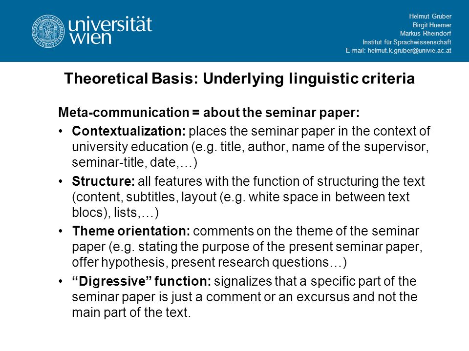 Helmut Gruber Birgit Huemer Markus Rheindorf Institut für Sprachwissenschaft E-mail: helmut.k.gruber@univie.ac.at Step 3: Considering the dimension of joint actions Joint actions (Clark, 1996) combine different lines of activity, using language is only one of them Other relevant activity lines: –n of communication partners: 1:1 1:n n:n