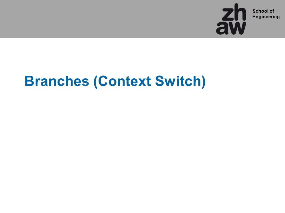 School of Engineering Branches (Context Switch)