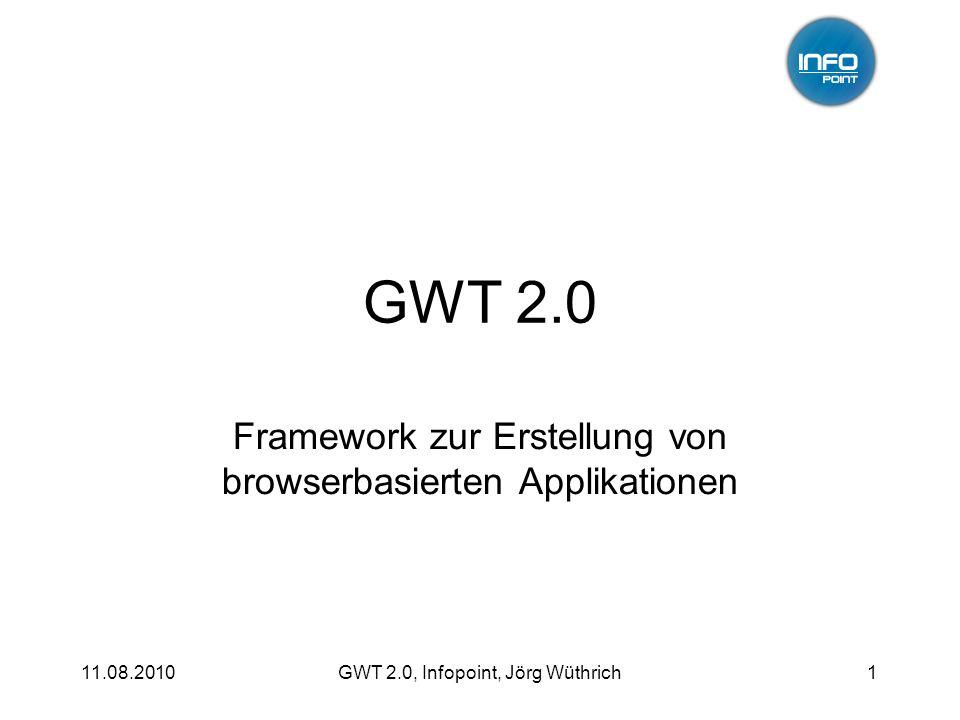 11.08.2010GWT 2.0, Infopoint, Jörg Wüthrich12 Architektur production mode Produktion Webserver generiertes Javascript Browser HTTP- Request Servlet o.ä.