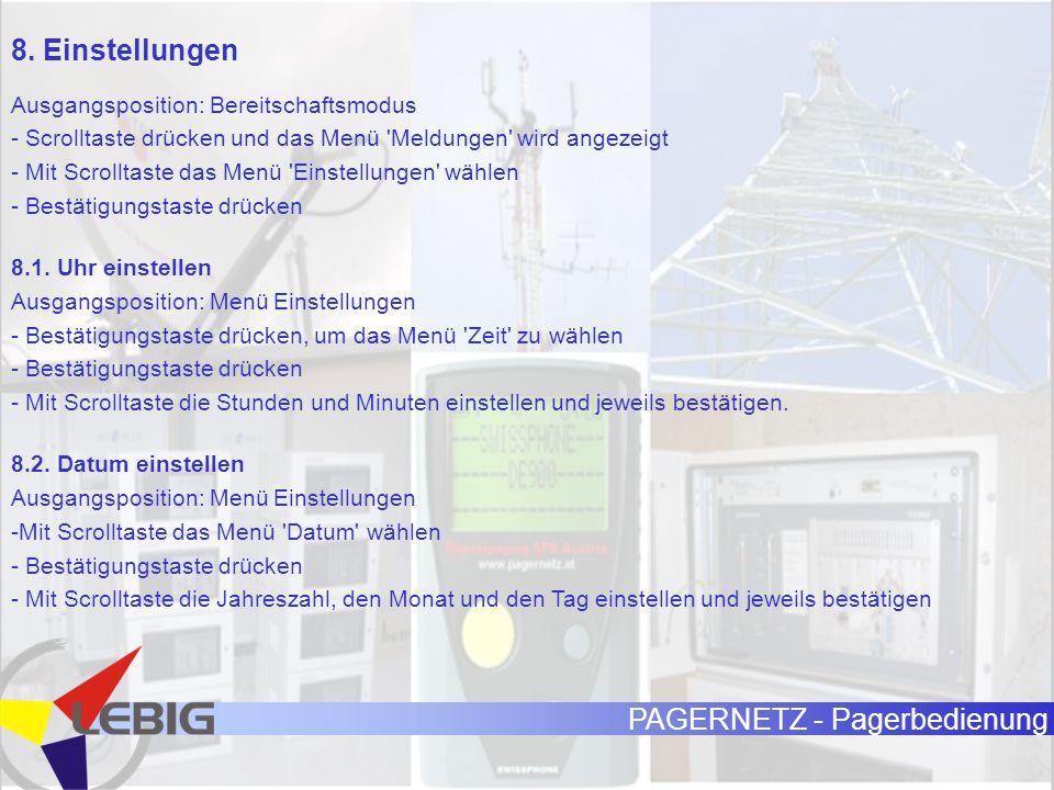 PAGERNETZ - Pagerbedienung 8. Einstellungen Ausgangsposition: Bereitschaftsmodus - Scrolltaste drücken und das Menü 'Meldungen' wird angezeigt - Mit S