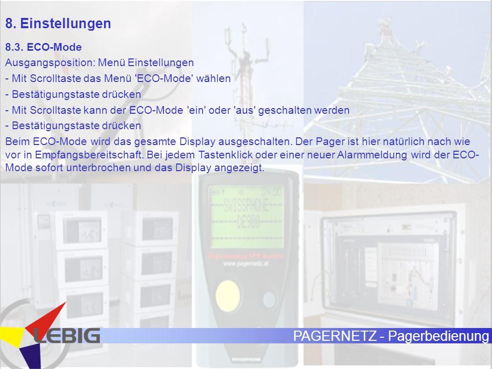 PAGERNETZ - Pagerbedienung 8.3. ECO-Mode Ausgangsposition: Menü Einstellungen - Mit Scrolltaste das Menü 'ECO-Mode' wählen - Bestätigungstaste drücken