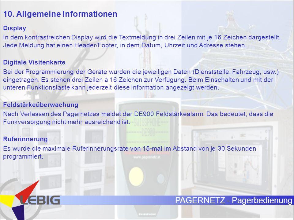 PAGERNETZ - Pagerbedienung 10. Allgemeine Informationen Display In dem kontrastreichen Display wird die Textmeldung in drei Zeilen mit je 16 Zeichen d