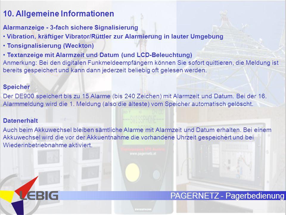 PAGERNETZ - Pagerbedienung 10. Allgemeine Informationen Alarmanzeige - 3-fach sichere Signalisierung Vibration, kräftiger Vibrator/Rüttler zur Alarmie