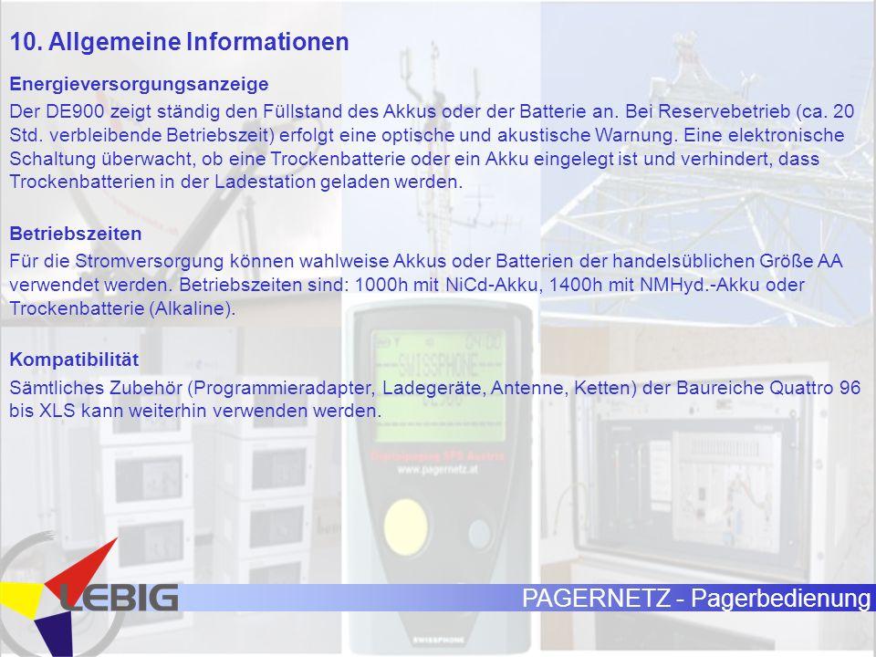 PAGERNETZ - Pagerbedienung Energieversorgungsanzeige Der DE900 zeigt ständig den Füllstand des Akkus oder der Batterie an. Bei Reservebetrieb (ca. 20