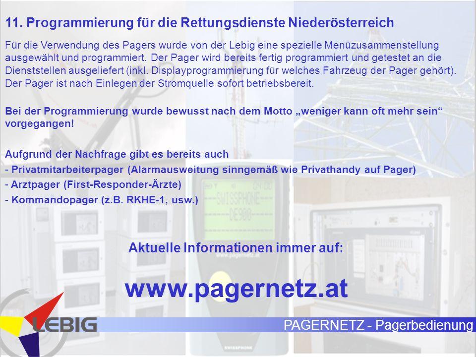 PAGERNETZ - Pagerbedienung 11. Programmierung für die Rettungsdienste Niederösterreich Für die Verwendung des Pagers wurde von der Lebig eine speziell