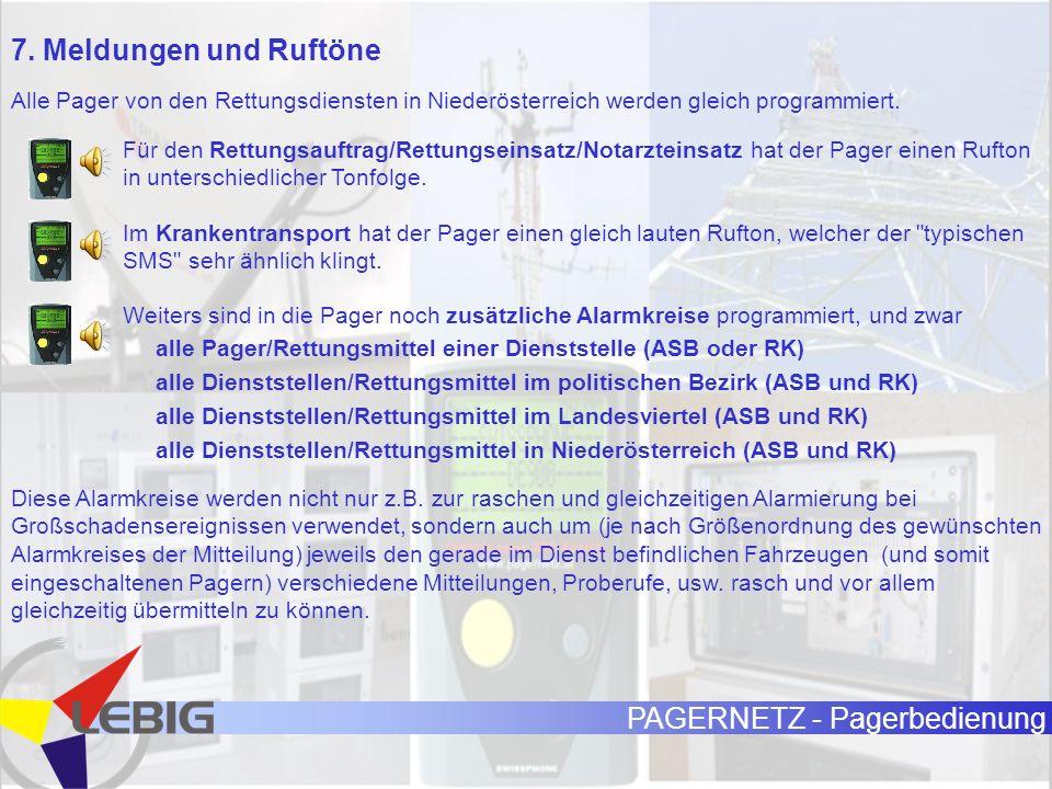 PAGERNETZ - Pagerbedienung 7. Meldungen und Ruftöne Alle Pager von den Rettungsdiensten in Niederösterreich werden gleich programmiert. Für den Rettun