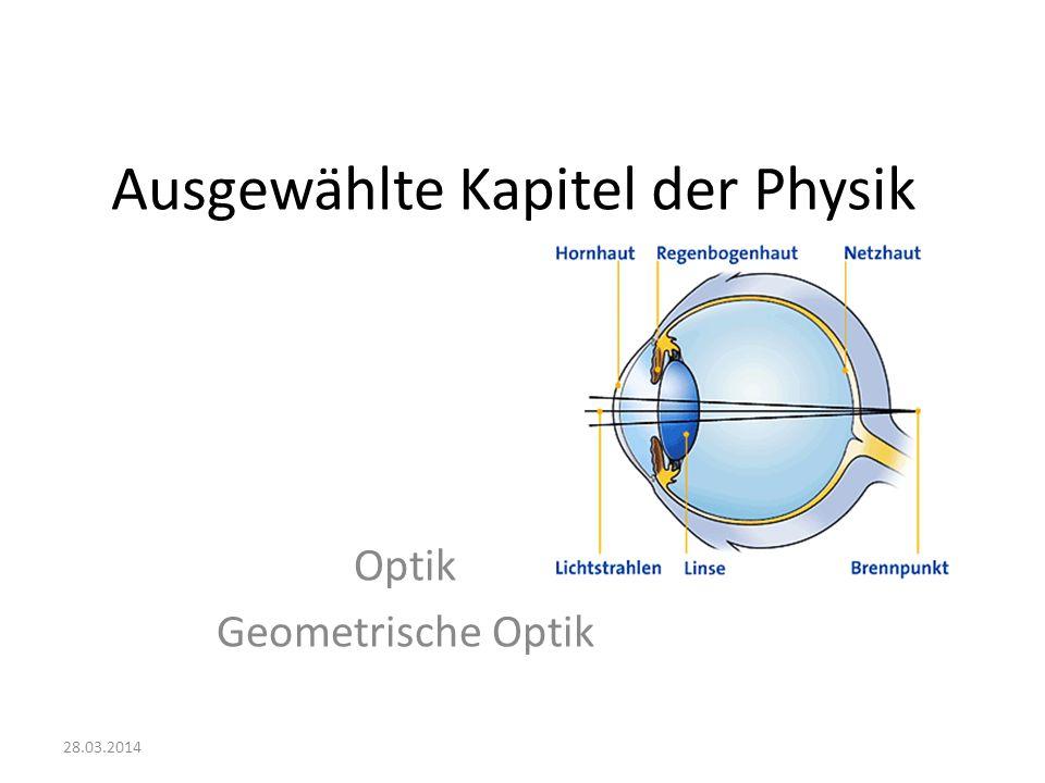 Ausgewählte Kapitel der Physik Optik Geometrische Optik 28.03.2014