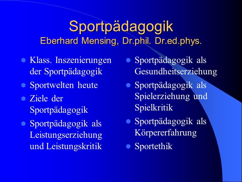 Sportethos I: Schule = instrumentell, da sittlich gut Prägung für´s Leben Gesundheitswert (life-time) Gewandtheit Bewegungsgefühl Anmut Ästhetik