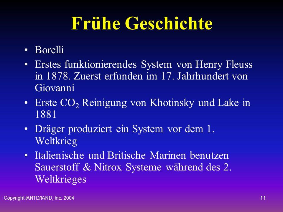 Copyright IANTD/IAND, Inc. 2004 10 Rebreather Geschichte Frühe Geschichte Neuere Geschichte