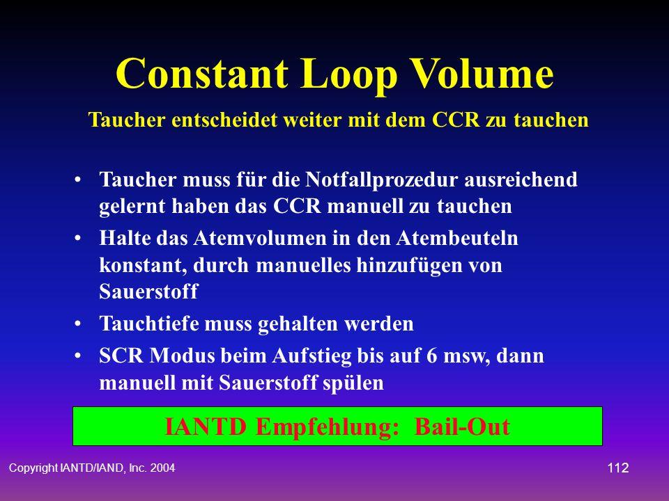Copyright IANTD/IAND, Inc. 2004 111 Der Taucher muss für diese Notfallprozedur ausreichend trainiert haben Gehe auf Open-Circuit für einen oder mehrer